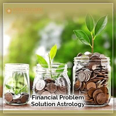 Financial Problem Solution Astrology