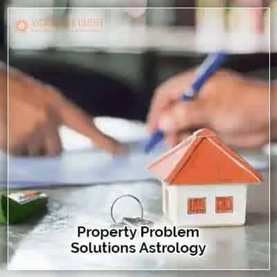 Property Problem Solutions Astrology