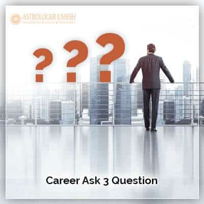 Career Ask 3 Question