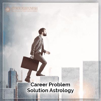 Career Problem Solution Astrology Prediction
