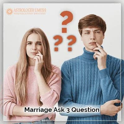Marriage Ask 3 Question