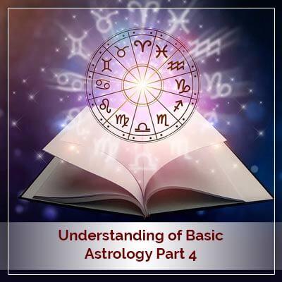 Basic Astrology Part Four
