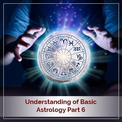 Basic Astrology Part Six